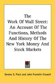 Cover of: The Work Of Wall Street | Sereno S. Pratt