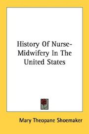 Cover of: History Of Nurse-Midwifery In The United States | Mary Theopane Shoemaker