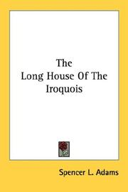 Cover of: The Long House Of The Iroquois | Spencer L. Adams