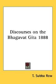 Cover of: Discourses on the Bhagavat Gita 1888 | T. Subba Row