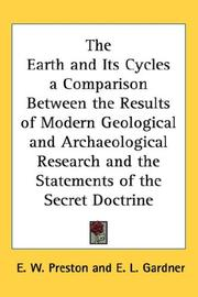 Cover of: The Earth and Its Cycles a Comparison Between the Results of Modern Geological and Archaeological Research and the Statements of the Secret Doctrine | E. W. Preston