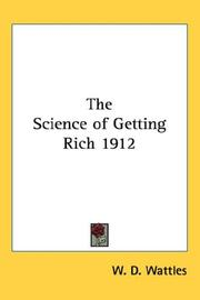 Cover of: The Science of Getting Rich 1912 by Wallace D. Wattles