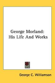 Cover of: George Morland by George C. Williamson
