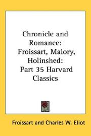 Cover of: Chronicle and Romance: Froissart, Malory, Holinshed | Froissart