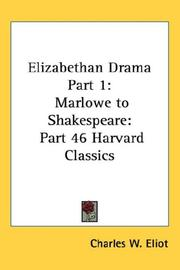 Cover of: Elizabethan Drama Part 1: Marlowe to Shakespeare | Charles W. Eliot