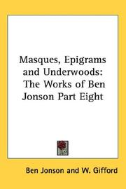 Cover of: Masques, Epigrams And Underwoods | Ben Jonson