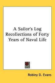 Cover of: A Sailor's Log Recollections of Forty Years of Naval Life by Robley D. Evans