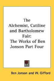Cover of: The Alchemist, Catiline And Bartholomew Fair | Ben Jonson