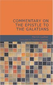 Cover of: Commentary on the Epistle to the Galatians | Martin Luther