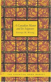 Cover of: A Canadian Manor and Its Seigneurs | George M. Wrong