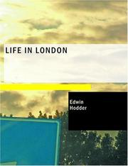 Cover of: Life in London | Edwin Hodder
