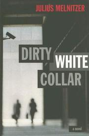 Cover of: Dirty White Collar by Julius Melnitzer