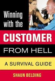 Cover of: Winning with the Customer from Hell | Shaun Belding