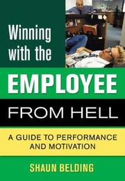 Cover of: Winning with the Employee from Hell | Shaun Belding