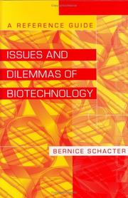 Cover of: Issues and Dilemmas of Biotechnology | Bernice Schacter