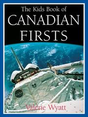 Cover of: The kids book of Canadian firsts | Valerie Wyatt