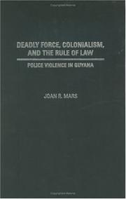 Cover of: Deadly Force, Colonialism, and the Rule of Law by Joan R. Mars