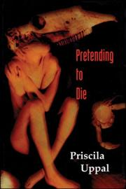 Cover of: Pretending to die by Priscila Uppal