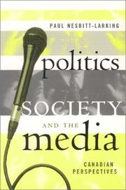 Cover of: Politics, society, and the media | Paul W. Nesbitt-Larking