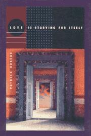 Cover of: Love is starving for itself | Patrick Roscoe