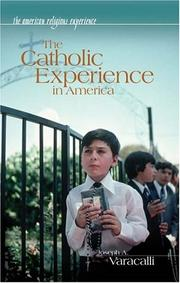 Cover of: The Catholic experience in America | Joseph A. Varacalli