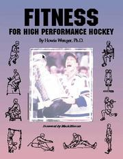 Cover of: Fitness for High Performance Hockey | Howie Wenger