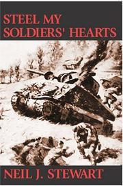 Cover of: Steel my soldiers' hearts by Neil J. Stewart