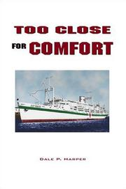 Cover of: Too close for comfort by Dale P. Harper