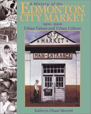 Cover of: A history of the Edmonton City Market, 1900-2000 by Kathryn Chase Merrett