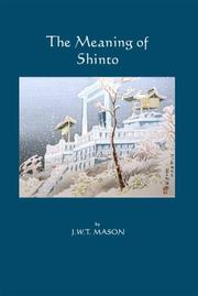 Cover of: The Meaning of Shinto by J.W.T Mason