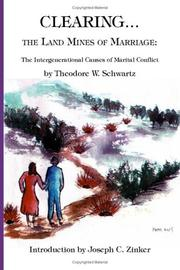 Cover of: Clearing the Land Mines of Marriage by Theodore W. Schwartz