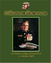 Cover of: A Marine Mustang | Arthur Eppley Lt Col USMC
