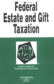 Cover of: Federal estate and gift taxation in a nutshell | John K. McNulty