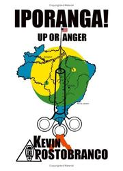Cover of: IPORANGA! Up or Anger | Kevin Apostobranco