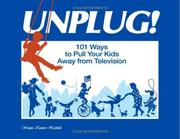 Cover of: Unplug! 101 Ways to Pull Your Kids Away from Television | Wanda Kanten Hartfield