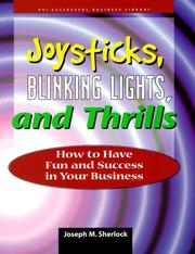 Cover of: Joysticks, blinking lights and thrills by Joseph M. Sherlock