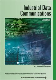 Cover of: Industrial Data Communications (Resources for Measurement and Control Series) | Lawrence M. Thompson
