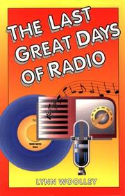 Cover of: The last great days of radio by Lynn Woolley