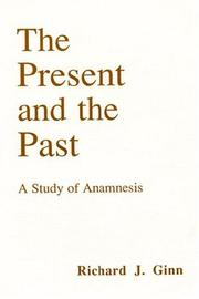 Cover of: The present and the past | Richard Ginn