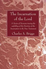 Cover of: The Incarnation of the Lord by Charles Augustus Briggs