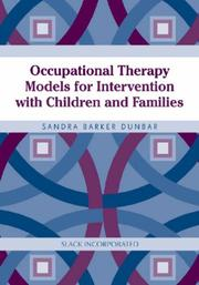Cover of: Occupational Therapy Models for Intervention with Children and Families | Sandra Barker Dunbar