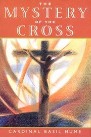 Cover of: The mystery of the cross by Basil Hume