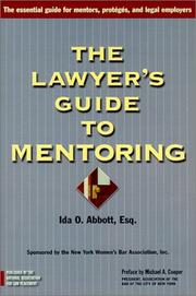 Cover of: The Lawyer's Guide to Mentoring | Ida O. Abbott