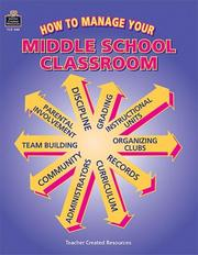 Cover of: How to Manage Your Middle School Classroom | JEFF WILLIAMS