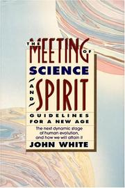 Cover of: The meeting of science and spirit | John Warren White