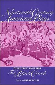 Cover of: Nineteenth century American plays | Myron Matlaw