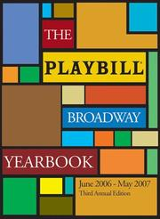 Cover of: The Playbill Broadway Yearbook: June 2006-May 2007 | Robert Viagas