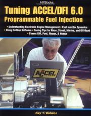 Cover of: Tuning Accel/DFI 6.0 programmable fuel injection by Ray T. Bohacz