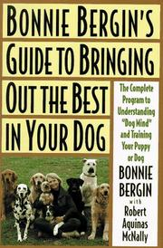Cover of: Guide to bringing out the best in your dog by Bonnie Bergin