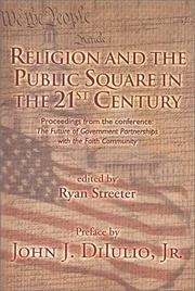 Cover of: Religion and the public square in the 21st century | Future of Government Partnerships with the Faith Community (2000 Racine, Wis.)